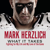 What It Takes: Fighting for My Life and My Love of the Game, by Mark Herzlich