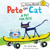 Pete the Cat: A Pet for Pete Audiobook, by James Dean