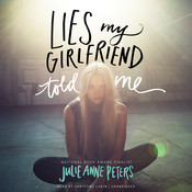 Lies My Girlfriend Told Me Audiobook, by Julie Anne Peters