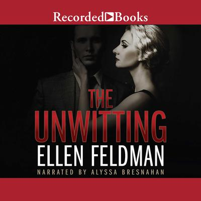 The Unwitting Audiobook, by Ellen Feldman