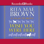 Wish You Were Here Audiobook, by Rita Mae Brown
