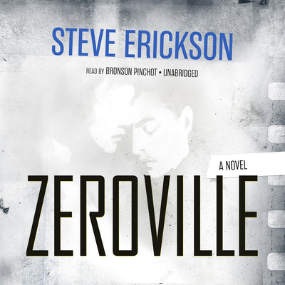 Zeroville: A Novel Audiobook, by Steve Erickson
