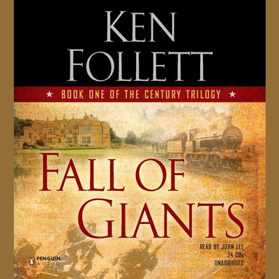 Fall of Giants: Book One of the Century Trilogy Audiobook, by Ken Follett