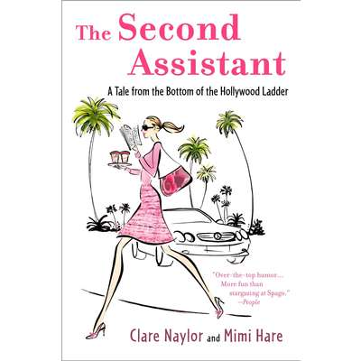 The Second Assistant: A Tale from the Bottom of the Hollywood Ladder Audiobook, by Clare Naylor