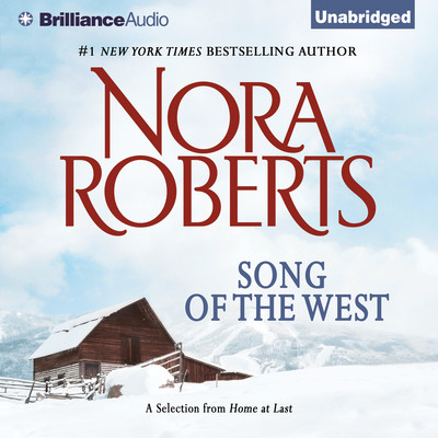 Song of the West: A Selection from Home at Last Audiobook, by Nora Roberts