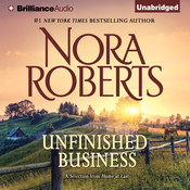 Unfinished Business: A Selection from Home at Last Audiobook, by Nora Roberts