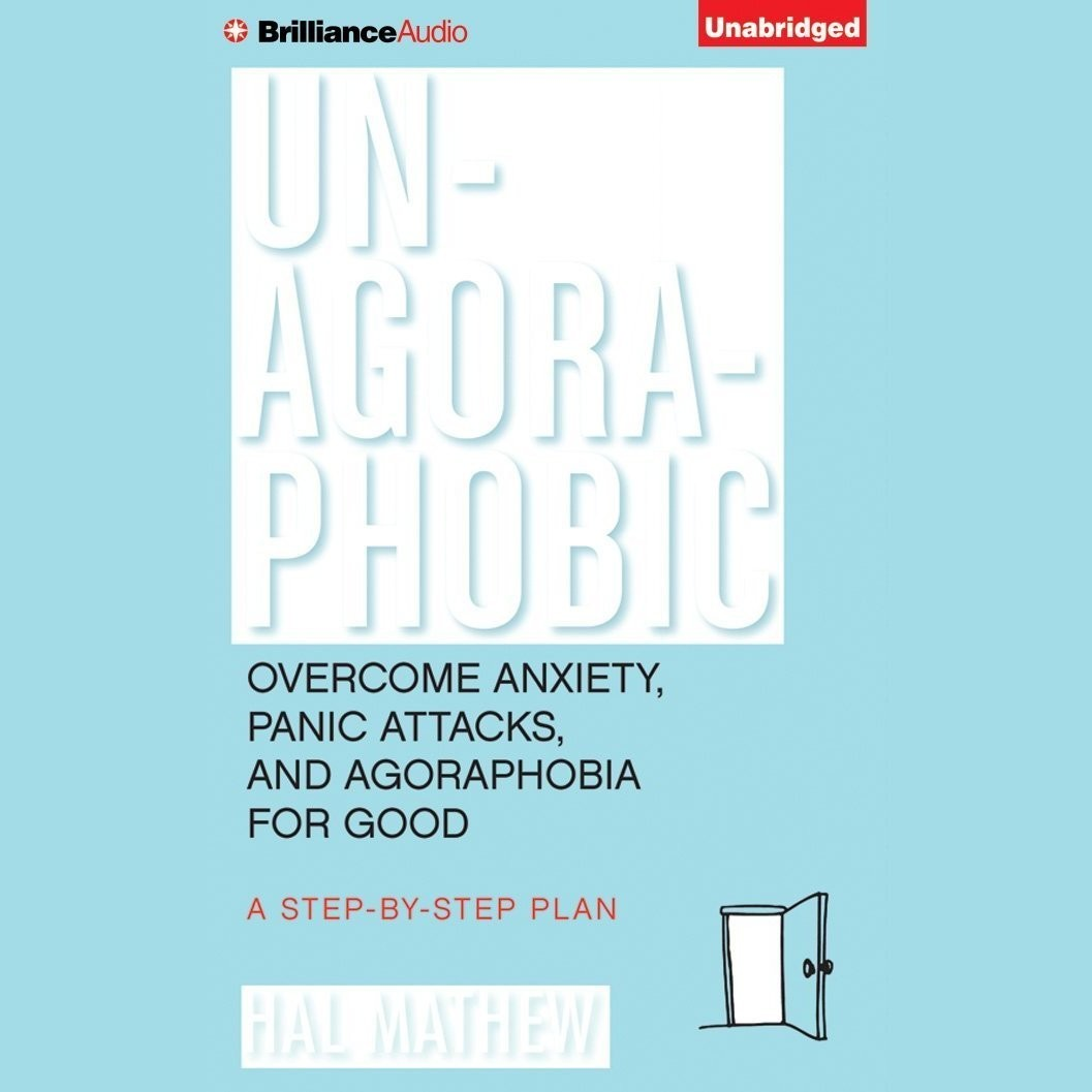 Printable Un-Agoraphobic: Overcome Anxiety, Panic Attacks, and Agoraphobia for Good: A Step-by-Step Plan Audiobook Cover Art