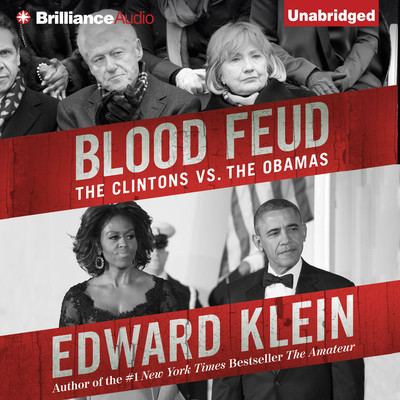 Blood Feud: The Clintons vs. the Obamas Audiobook, by Edward Klein