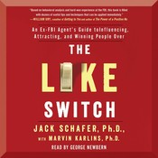 The Like Switch: An Ex-FBI Agent's Guide to Influencing, Attracting, and Winning People Over, by Jack Schafer, Marvin Karlins