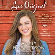 Live Original: How the Duck Commander Teen Keeps It Real and Stays True to Her Values Audiobook, by Sadie Robertson, Beth Clark