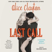 Last Call: A Cocktail Series Novella, by Alice Clayton