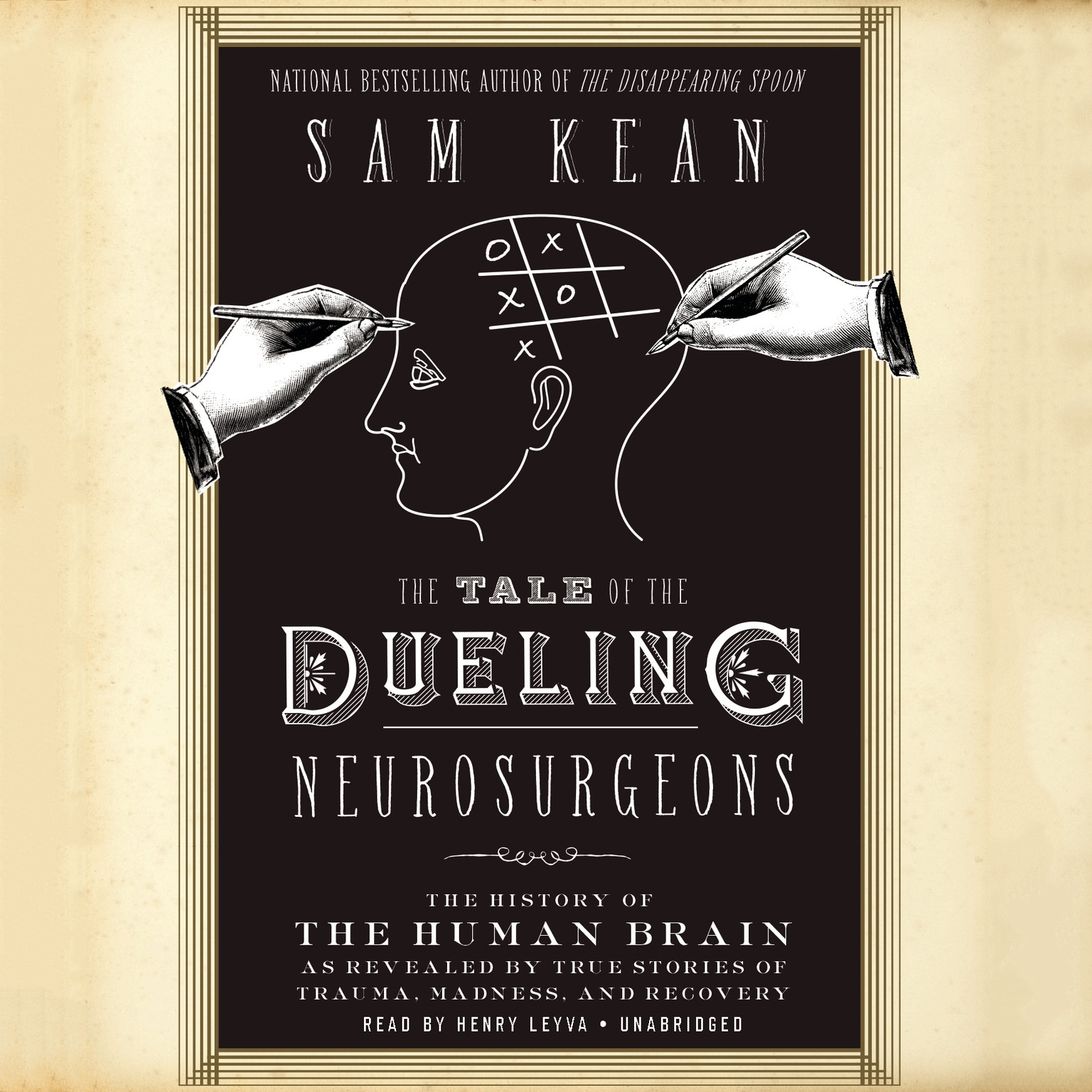 Printable The Tale of the Dueling Neurosurgeons: The History of the Human Brain as Revealed by True Stories of Trauma, Madness, and Recovery Audiobook Cover Art