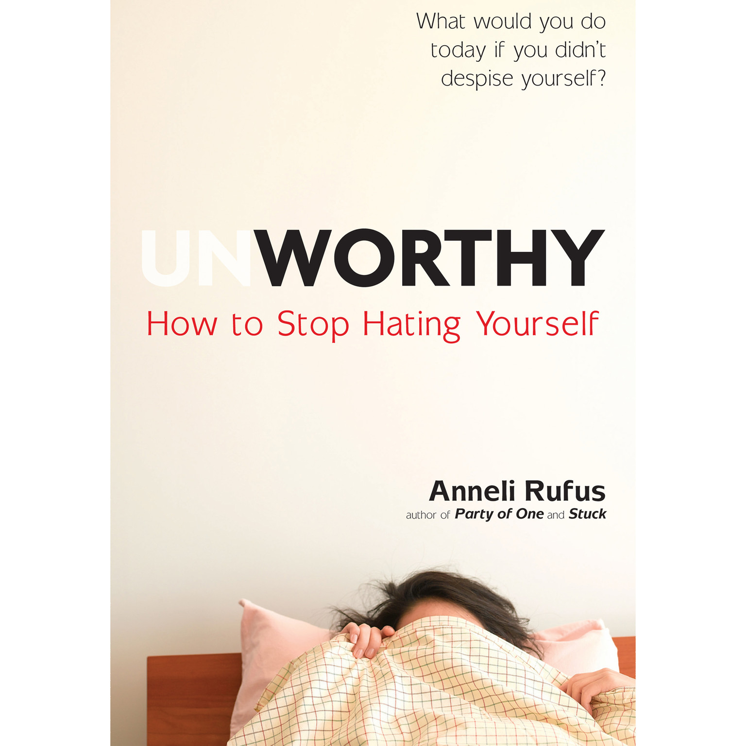 Printable Unworthy: How to Stop Hating Yourself Audiobook Cover Art