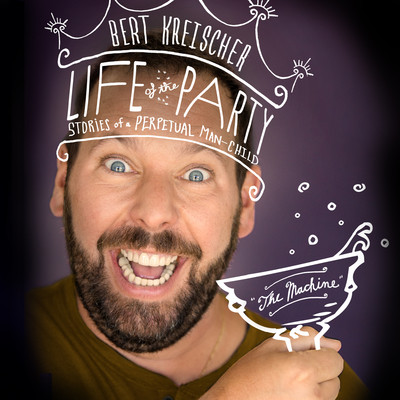 Life of the Party: Stories of a Perpetual Man-Child Audiobook, by Bert Kreischer