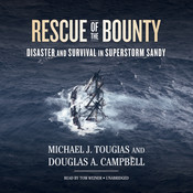 Rescue of the Bounty: Disaster and Survival in Superstorm Sandy Audiobook, by Michael J. Tougias, Douglas A. Campbell