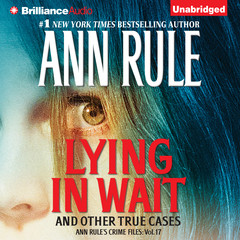 Lying in Wait: And Other True Cases Audiobook, by Ann Rule