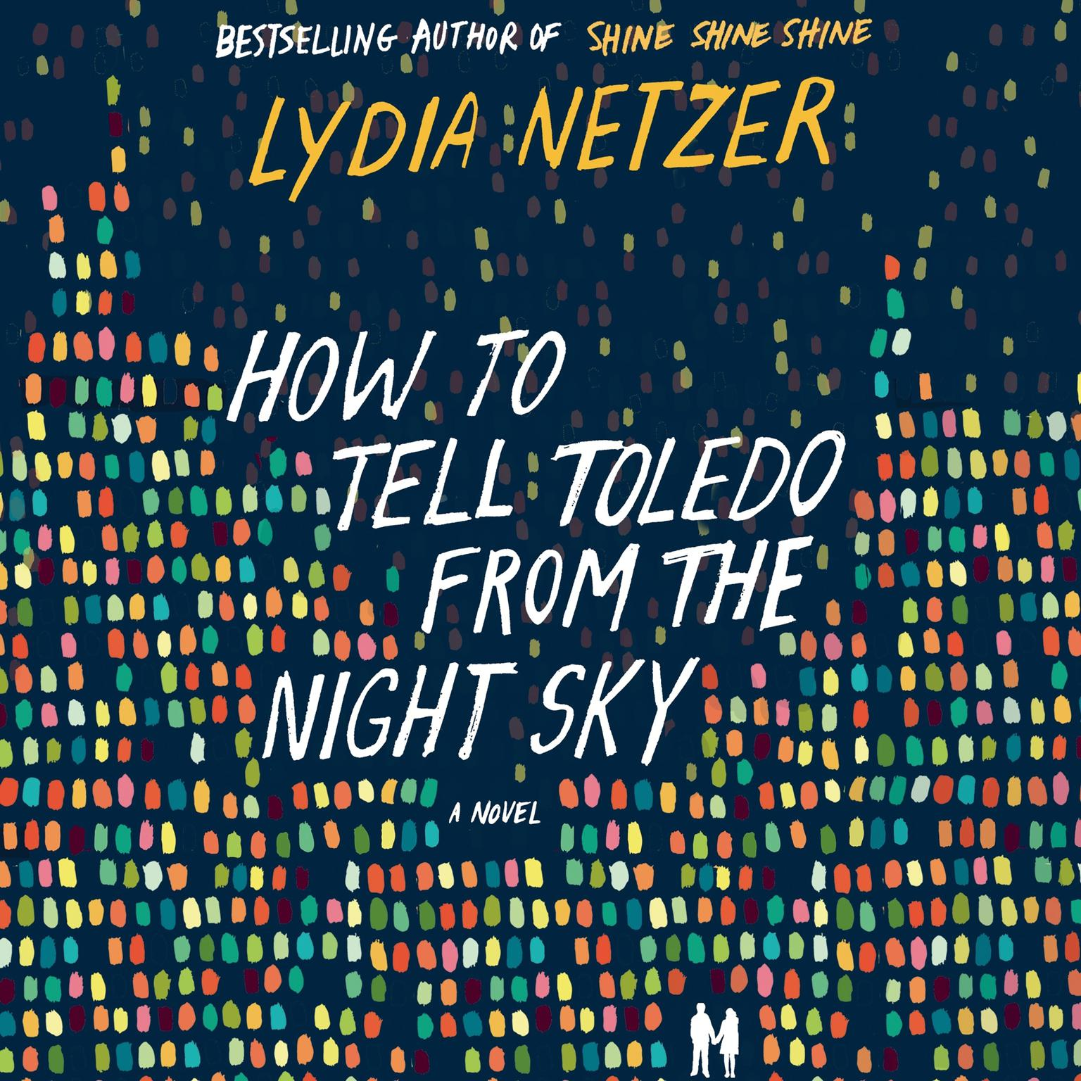 Printable How to Tell Toledo from the Night Sky: A Novel Audiobook Cover Art