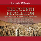The Fourth Revolution: The Global Race to Reinvent the State Audiobook, by John Micklethwait, Adrian Wooldridge