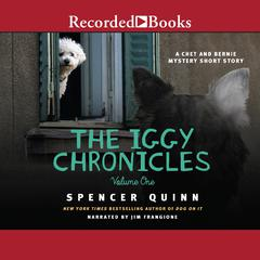 The Iggy Chronicles, Vol. 1 Audiobook, by Spencer Quinn