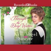 Through the Deep Waters Audiobook, by Kim Vogel Sawyer