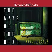 The Ways of the Dead, by Neely Tucker
