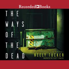The Ways of the Dead Audiobook, by Neely Tucker