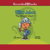 EllRay Jakes the Dragon Slayer!, by Sally Warner
