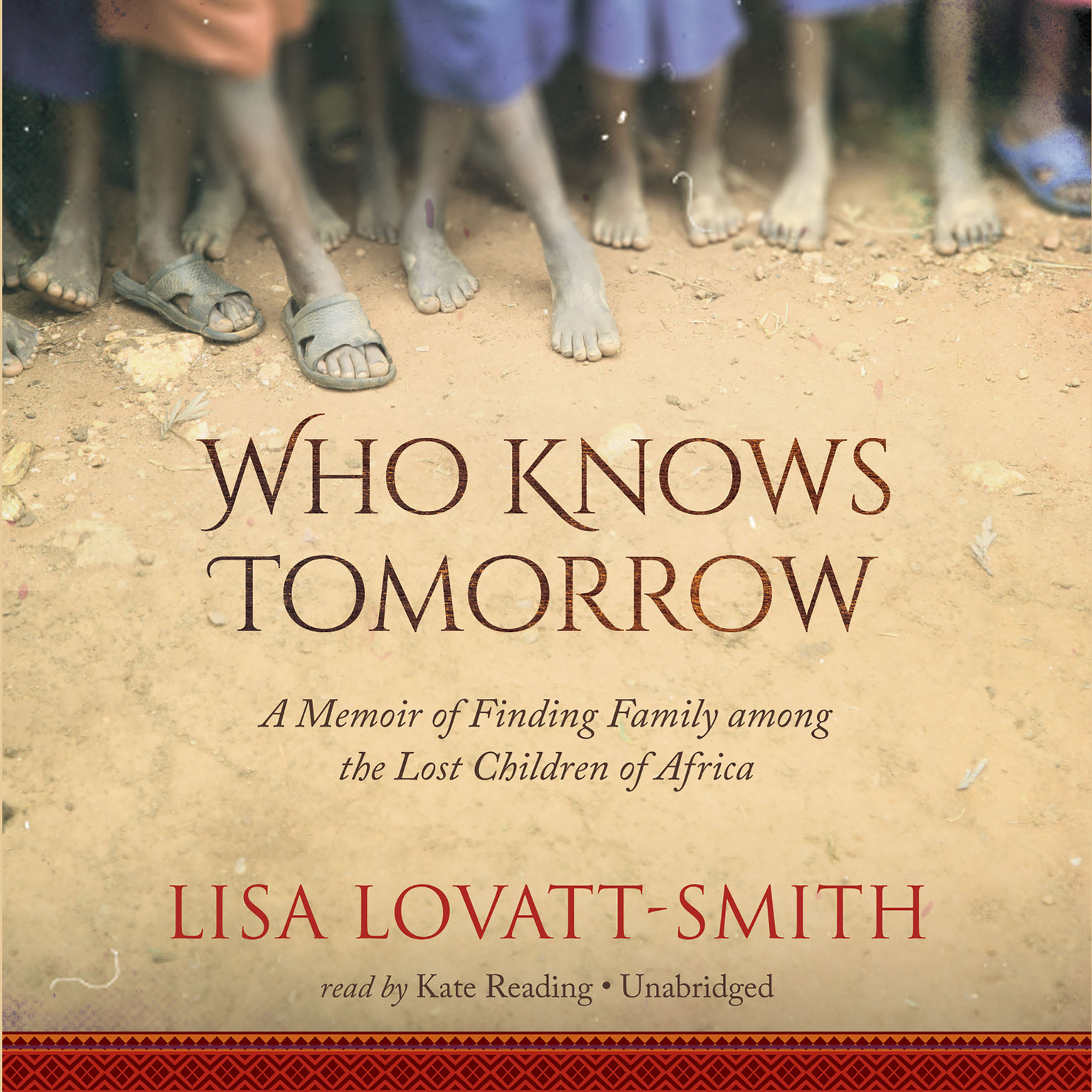 Printable Who Knows Tomorrow: A Memoir of Finding Family among the Lost Children of Africa Audiobook Cover Art