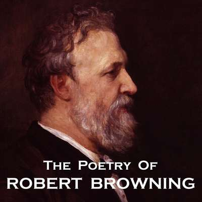The Poetry of Robert Browning Audiobook, by Robert Browning