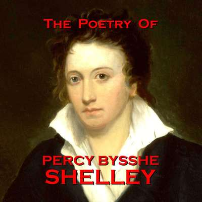The Poetry of Percy Bysshe Shelley Audiobook, by Percy Bysshe Shelley