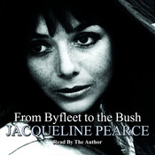 From Byfleet to the Bush Audiobook, by Jacqueline Pearce