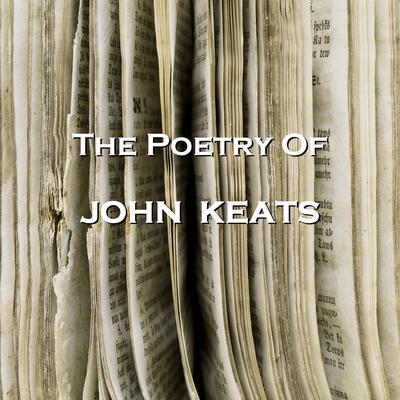 The Poetry ofJohn Keats Audiobook, by John Keats
