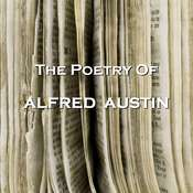 The Poetry Of Alfred Austin Audiobook, by Alfred Austin