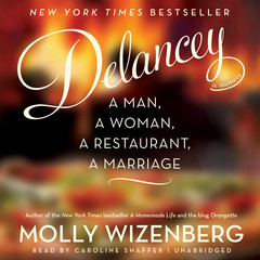 Delancey: A Man, a Woman, a Restaurant, a Marriage Audiobook, by Molly Wizenberg