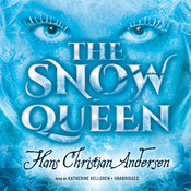 The Snow Queen Audiobook, by Hans Christian Andersen