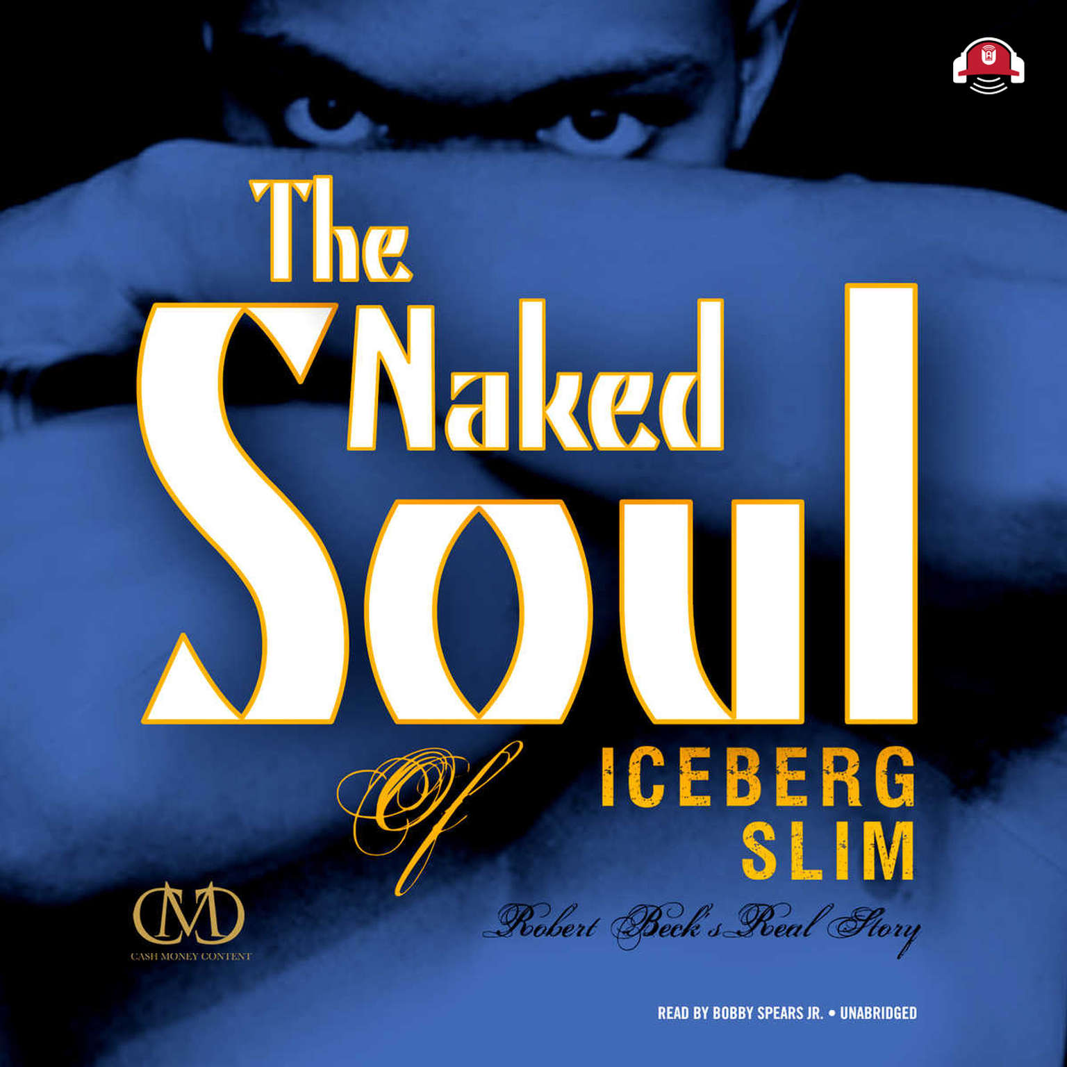 Printable The Naked Soul of Iceberg Slim Audiobook Cover Art