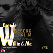 Airtight Willie & Me: The Story of the South's Black Underworld, by Iceberg Slim