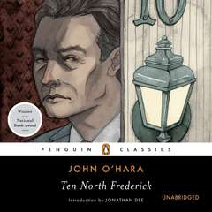 Ten North Frederick Audiobook, by John O'Hara, John O'Hara, Jonathan Dee