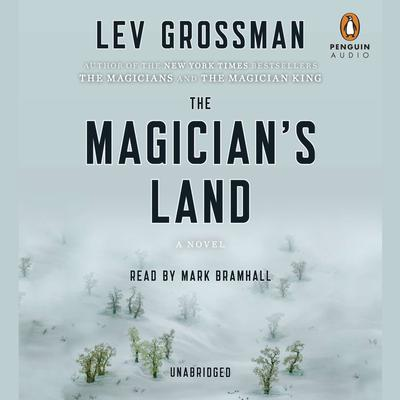 The Magicians Land: A Novel Audiobook, by