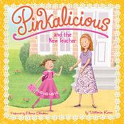 Pinkalicious and the New Teacher, by Victoria Kann