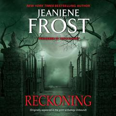 Reckoning: From Unbound Audiobook, by Jeaniene Frost