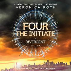 Four: The Initiate: A Divergent Story Audiobook, by Veronica Roth