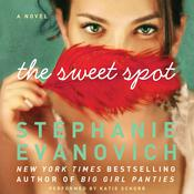 The Sweet Spot: A Novel Audiobook, by Stephanie Evanovich