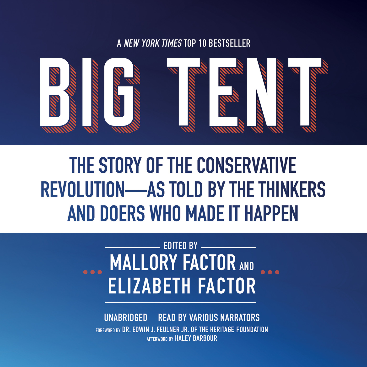 Printable Big Tent: The Story of the Conservative Revolution—As Told by the Thinkers and Doers Who Made It Happen Audiobook Cover Art