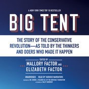 Big Tent: The Story of the Conservative Revolution—As Told by the Thinkers and Doers Who Made It Happen Audiobook, by Mallory Factor, Elizabeth Factor