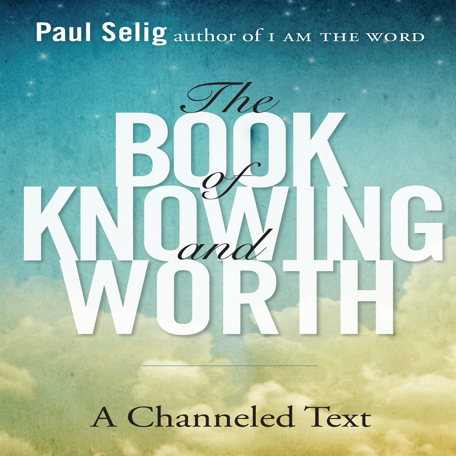 Printable The Book of Knowing and Worth: A Channeled Text Audiobook Cover Art