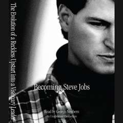 Becoming Steve Jobs: The Evolution of a Reckless Upstart into a Visionary Leader Audiobook, by Brent Schlender, Rick Tetzeli