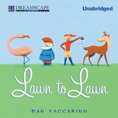 Lawn to Lawn Audiobook, by Dan Yaccarino