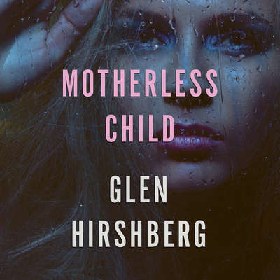 Motherless Child Audiobook, by Glen Hirshberg
