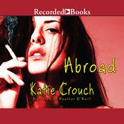 Abroad Audiobook, by Katie Crouch